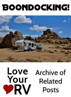 See all the posts related to boondocking on LoveYourRV.com Places to go, Product Reviews, tips... http://www.loveyourrv.com/tag/boondocking/
