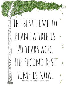 The best time is now.