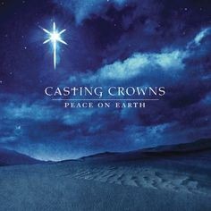 Peace on Earth ~ Casting Crowns,