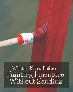 What To Know Before Painting Furniture Without Sanding
