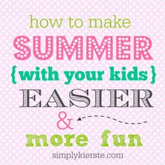 How to make summer easier and more fun. activity schedule ideas.