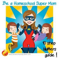 Be a Homeschool Supermom. 10 step bluffers guide!