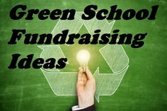 12 Green School Fundraising Ideas - Some easy school fundraisers that are eco-friendly and will raise a lot of money fast. Most of these green fundraisers don't require much in the way of upfront funds to get started and the kids will love them. More good ideas at FundraiserHelp.com