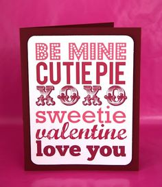 Cutie Pie Poster    This Valentine's Day poster has so many uses - frameable artwork, candy bar wrappers, gift bags and more.  Download at It Is What It Is