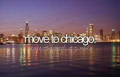 dream places, bucketlist, move to chicago, buckets, big move