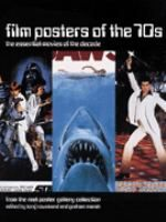 Film posters of the 70s : the essential movies of the decade  from the Reel Poster Gallery collection / edited by Tony Nourmand and Graham Marsh