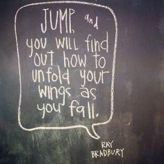 dream, inspirational quotes, leap of faith, doll houses, inspiration quotes, live, jump, ray bradburi, ray bradbury