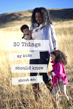 30 Things my kids should know about me