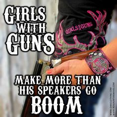 Girls with Guns make more than his speakers go BOOM! <3 Real Hunters's Wives @stephaniehill07    www.gwgclothing.com