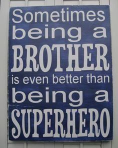 Sometimes Being A Brother Is Even Better Than Being A Superhero Word Art Sign.