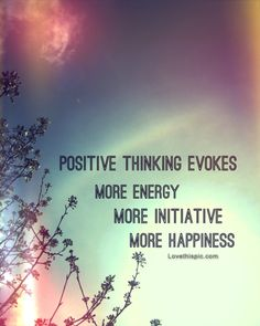 Positive thinking quotes positive quotes quote inspiration positive thinking