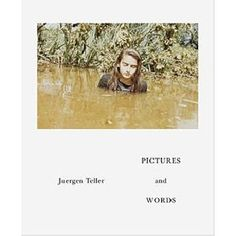 Pictures and Words: JUERGEN TELLER