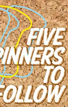 It's that time of the week again! Did you make our list of 5 Pinners To Follow?