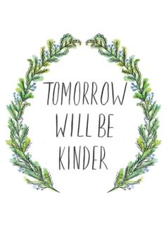 Tomorrow Will Be Kinder Card