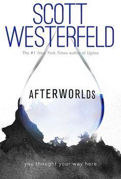 Afterworlds by Scott Westerfeld.