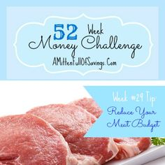 52 Money Save Ways: Week 29: Reduce Your Meat Budget #moneysaveways #52weekchallenge
