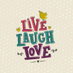 #live #laugh #love