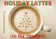 Holiday Lattes in the Crock Pot (Gingerbread, Eggnog, Pumpkin Spice, & Peppermint Mocha)