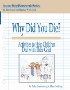 Workbook will help children who have experienced a loss and deal with a variety of issues.