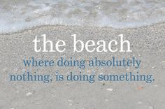 #beachlife. Doing absolutely nothing is doing something.