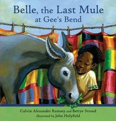 Belle, The Last Mule at Gee's Bend: A Civil Rights Story - A great book I recommend you read to your 2nd grader. The kids in Ayaan's class loved it!