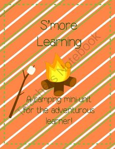 Smore Learning from Miss Caroline on TeachersNotebook.com -  (40 pages)  - A camping themed mini-unit for the adventurous learner!