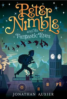 Amazing Book Covers: PETER NIMBLE AND HIS FANTASTIC EYES......by Jonathan Auxier