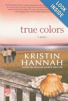 True Colors: Kristin Hannah: 9780312606121: Amazon.com: Books true colors, book worth, toread book, book list