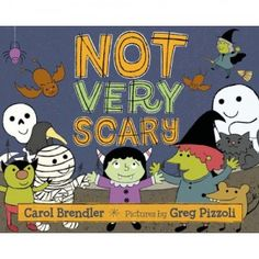 Not Very Scary is a Halloween-themed book written by Carol Brendler and illustrated by Greg Pizzoli about a monster named Melly who is very brave.