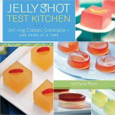21 Jello Shot Recipes... I love these book.