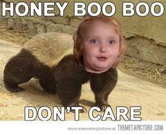 honey boo boo don't give a damn…