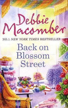 Back on Blossom Street by Debbie Macomber  Haven't read it (yet) but I love the cover!!!