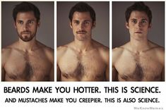 stuff in beard, men looks, moustach, laugh, funni, scienc, beards are hot, true stories, boyfriends