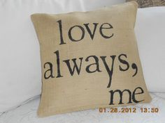 love alwaysmeNatural Burlap Pillow Slip by TheLetteredHome on Etsy, $25.00