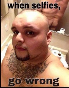 Selfies...Gone WRONG!