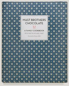 Mast Brothers Chocolate / A Family Cookbook