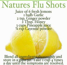 Home made natural Flu Remedy.... Sounds gross but if it works then its better than shot