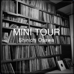 """MINI TOUR"" MY NEW TUNES by Shinichi Osawa"