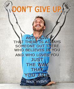Nick Vujicic is truly inspirational!