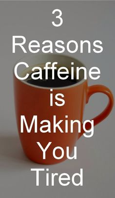3 Reasons Caffeine is Making You Tired |GrowingSlower