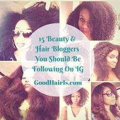 15 BLACK HAIR & BEAUTY BLOGGERS YOU SHOULD BE FOLLOWING ON INSTAGRAM