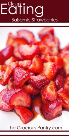 Clean Eating Balsamic Strawberries. #cleaneating #eatclean #cleaneatingrecipes #paleo #paleorecipes #primal #primalrecipes