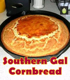 Homemade Southern Gal Cornbread, no box mixes and choose for sweetened or not! A great recipe for sure! #cornbread #sides
