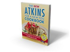 The New Atkins for a New You Cookbook with 200 Simple and Delicious Low-Carb Recipes