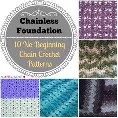 Chainless Foundation: 10 No Beginning Chain Crochet Patterns