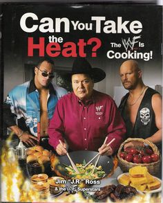 Can You Take the Heat? How can a cookbook by wrestling personalities be anything BUT delicious? Those guys are buff!