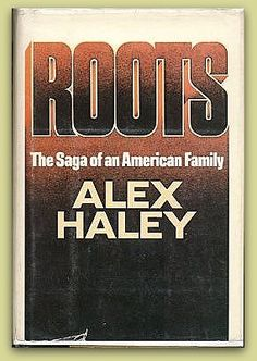 """A photo of the front cover of Alex Haley's novel """"Roots: The Saga of an American Family."""" Read about Alex Haley and his impact on genealogy on the GenealogyBank blog: """"Remembering 'Roots' Author Alexander Murray Palmer Haley."""""""