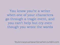 you know youre a writer when... its terrible but so true