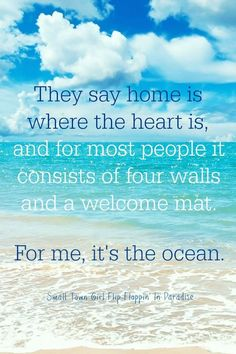 For me it is the ocean