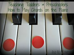 And Next Comes L: Teaching Toddlers and Preschoolers How to Play Chords on the Piano